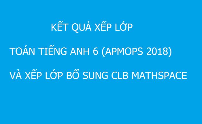 Kết quả xếp lớp APMOPS 2018 và các lớp khác bổ sung