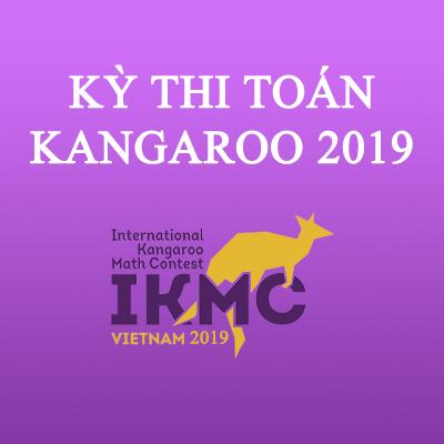 KỲ THI TOÁN QUỐC THẾ KANGAROO (IKMC) 2019 CHÍNH THỨC BẮT ĐẦU