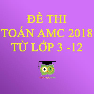 Tổng hợp đề thi toán AMC năm 2018