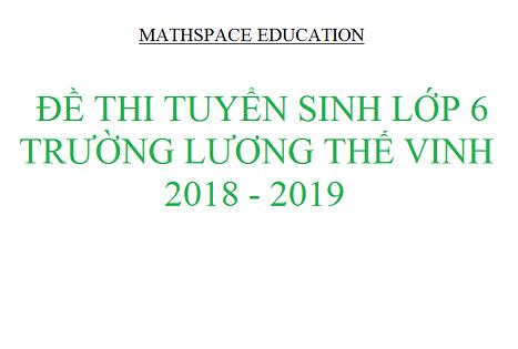 Đề thi tuyển sinh lớp 6 trường Lương Thế Vinh 2018-2019 và đáp án
