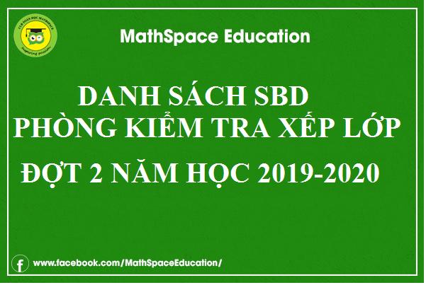 DANH SÁCH SBD, PHÒNG THI XẾP LỚP ĐỢT 2 NĂM HỌC 2019-2020