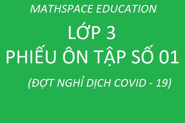 LỚP 3 - ĐỀ LUYỆN TẬP SÔ 01 - ĐỢT NGHỈ HỌC DO COVID - 19
