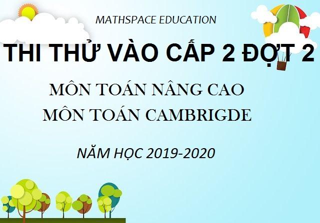ĐỀ THI THỬ VÀO CẤP 2 ĐỢT 2 NĂM 2020