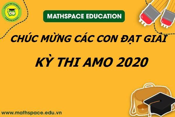 CHÚC MỪNG CÁC CON ĐẠT GIẢI KỲ THI AMO 2020