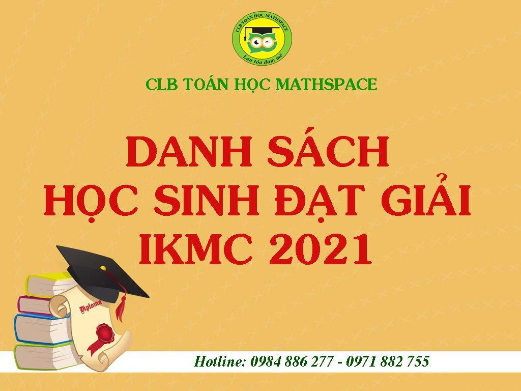 DANH SÁCH HỌC SINH CLB ĐẠT GIẢI CUỘC THI IKMC 2021